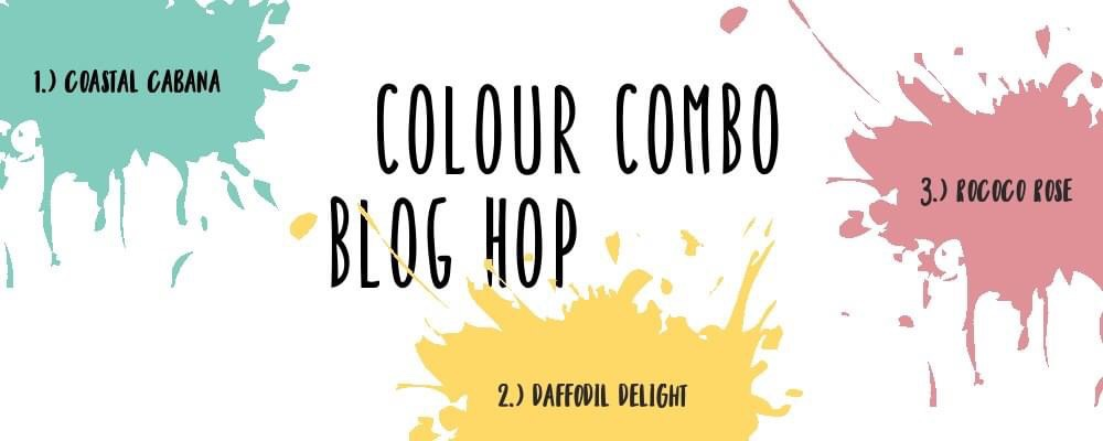 Colour Combo Blog Hop Title using Coastal Cabana, Daffodil Delight and Rococo Rose colours